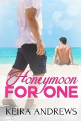 Guest Post and Giveaway: Honeymoon for One by Keira Andrews