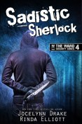 Excerpt and Giveaway: Sadistic Sherlock by Jocelynn Drake & Rinda Elliott