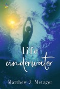 Review: Life Underwater by Matthew J. Metzger