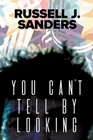 Review: You Can't Tell by Looking by Russell J. Sanders