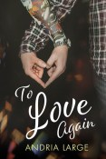 Review: To Love Again by Andria Large