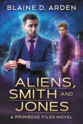 Guest Post and Giveaway: Aliens Smith and Jones by Blaine D. Arden