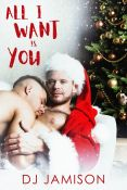 Excerpt and Giveaway: All I Want Is You by DJ Jamison