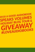 A Good Audiobook Speaks Volumes Holiday Blog Tour & Giveaway