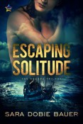 Review: Escaping Solitude by Sara Dobie Bauer
