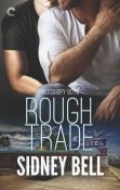 Guest Post and Giveaway: Rough Trade by Sidney Bell