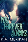 Review: You. Forever. Always. by K.A. Merikan