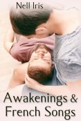 Guest Post and Giveaway: Awakenings & French Songs by Nell Iris