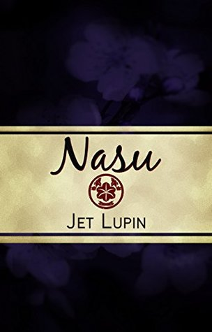 Review: Nasu by Jet Lupin