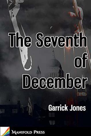 Review: The Seventh of December by Garrick Jones