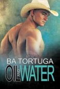 Review: Oil and Water by B.A. Tortuga