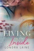 Guest Post and Giveaway: Living on the Inside by Londra Laine