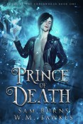 Guest Post and Giveaway: Prince of Death by Sam Burns and W.M. Fawkes