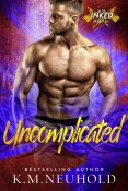 Excerpt and Giveaway: Uncomplicated by K.M.Neuhold