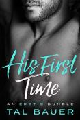 Review: His First Time by Tal Bauer