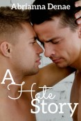 Review: A Hate Story by Abrianna Denae