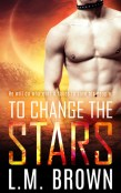 Review: To Change the Stars by L.M. Brown