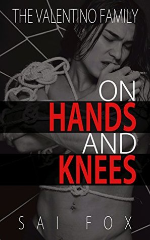 Review: On His Hands and Knees by Sai Fox