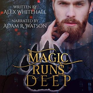 Audiobook Review: Magic Runs Deep by Alex Whitehall
