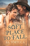 Review: Soft Place to Fall by B.A. Tortuga