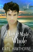 Review: A Love Made Whole by Kate Hawthorne