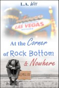 Review: At the Corner of Rock Bottom & Nowhere by L.A. Witt