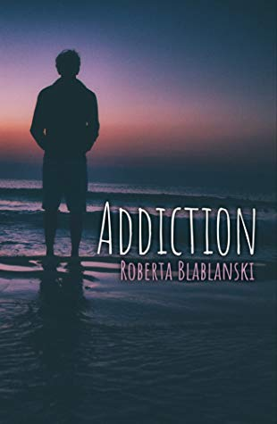 Review: Addiction by Roberta Blablanski