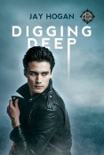 Excerpt and Giveaway: Digging Deep by Jay Hogan