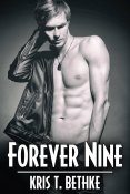 Guest Post and Giveaway: Forever Nine by Kris T. Bethke