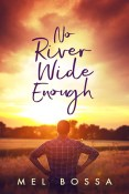 Review: No River Wide Enough by Mel Bossa