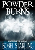 Excerpt and Giveaway: Powder Burns by Isobel Starling