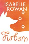 Review: Furborn by Isabelle Rowan
