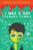 Review: I Was a Gay Teenage Zombie by Allison Cybe