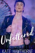Guest Post and Giveaway: Unfettered by Kate Hawthorne