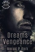 Excerpt: Dreams of Vengeance by Meraki P. Dark