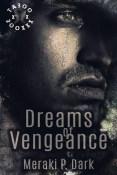 Excerpt: Dreams of Vengeance by Meraki P. Dark