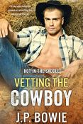 Review: Vetting the Cowboy by J.P. Bowie