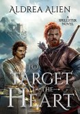 Review: To Target the Heart by Aldrea Alien