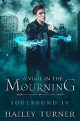 Excerpt and Giveaway: A Vigil in the Mourning by Hailey Turner