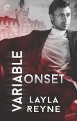 Excerpt: Variable Onset by Layla Reyne