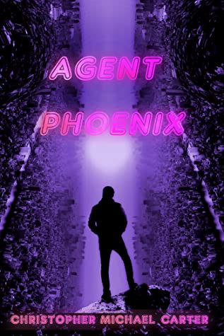 Review: Agent Phoenix by Christopher Michael Carter