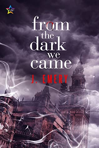 Review: From the Dark We Came by J. Emery