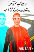 Excerpt and Giveaway: Ted of the d'Urbervilles by Rob Rosen