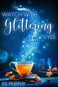 Review: Watch with Glittering Eyes by KS Murphy