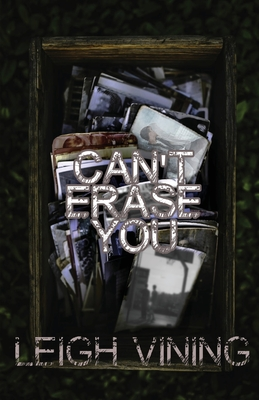 Review: Can't Erase You by Leigh Vining