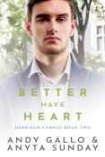 Guest Post: Better Have Heart by Andy Gallo and Anyta Sunday