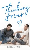 Guest Post and Giveaway: Thinking It Over by Becca Seymour