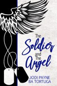 Excerpt and Giveaway: The Soldier and the Angel by Jodi Payne