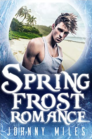 Review: Spring Frost Romance by Johnny Miles