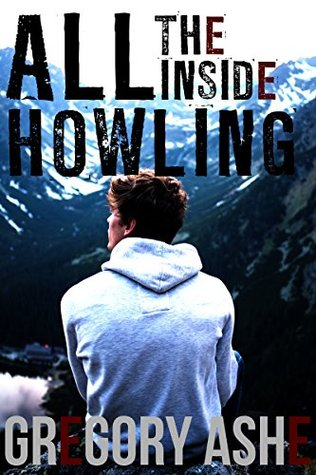 Review: All the Inside Howling by Gregory Ashe